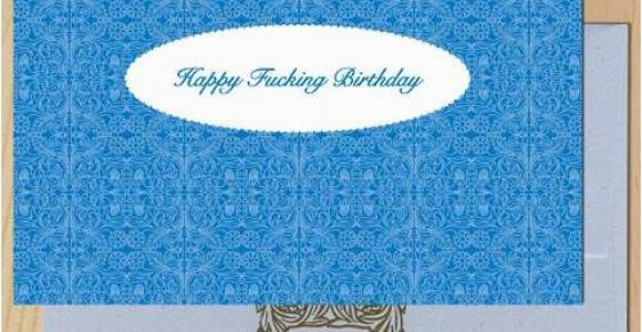 Vulgar Birthday Cards Vulgar Greeting Cards Say What You Really Feel with This