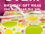 What to Buy for A 10 Year Old Birthday Girl 20 Stem Birthday Gift Ideas for A 10 Year Old Girl