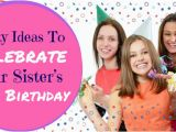 What to Buy for A 18th Birthday Girl Party Ideas to Celebrate Your Sister S 18th Birthday