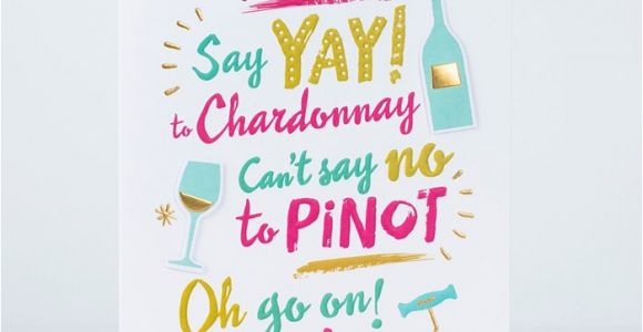 What to Say In A Birthday Card to A Friend Birthday Card Friend Say Yay to Chardonnay Only 1 49