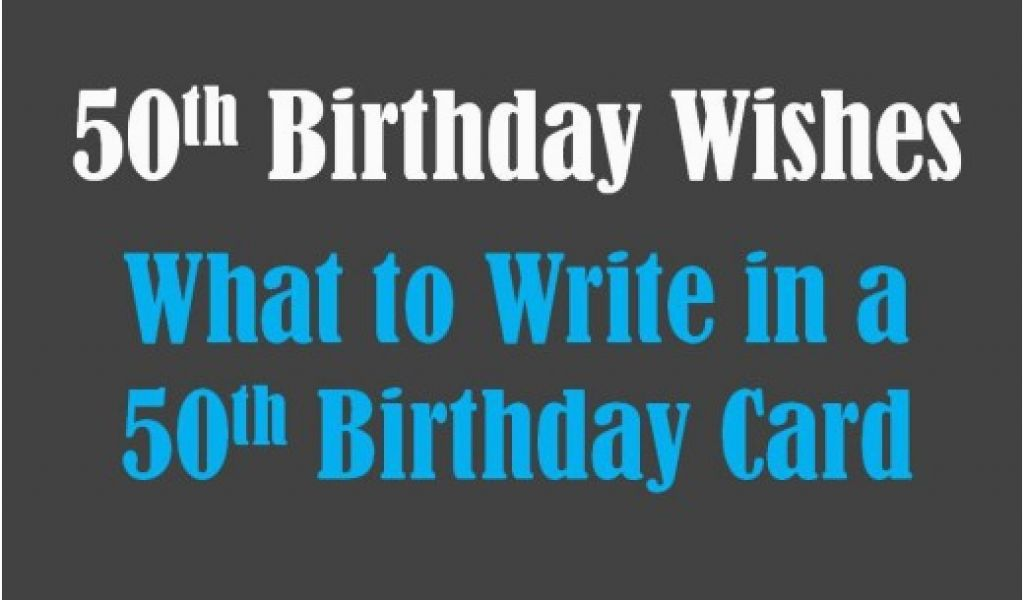 What To Write In A 50th Birthday Card Funny