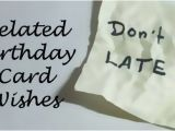 What to Write In A Belated Birthday Card Belated Birthday Messages Funny and sincere Card Wishes
