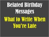 What to Write In A Belated Birthday Card Belated Birthday Quotes for Co Worker Quotesgram