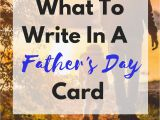 What to Write In Father S Birthday Card What to Write In A Father 39 S Day Card Get Your Holiday On