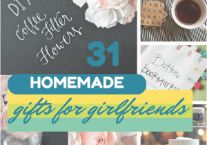 Whats A Good Gift For Girlfriend On Her Birthday 31 Thoughtful Homemade Gifts Your