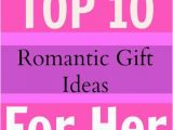 Whats A Good Gift for A Girlfriend On Her Birthday What are the top 10 Romantic Birthday Gift Ideas for Your