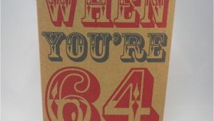 When You Re 64 Birthday Card when You 39 Re 64 Birthday Card by Glyn West Design