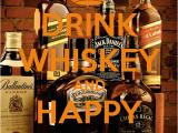 Whiskey Birthday Meme 39 Drink Whiskey and Happy Birthday 39 Poster Birthday