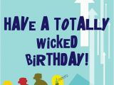 Wicked Birthday Card Free Printable totally Wicked Birthday Greeting Card Diy