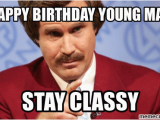 Will Ferrell Happy Birthday Quotes Happy Birthday Young Man Stay Classy