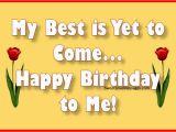 Wish Myself Happy Birthday Quotes Best Happy Birthday to Me Pictures Impremedia Net