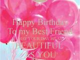Wishing My Best Friend Happy Birthday Quotes 50 Best Birthday Wishes for Friend with Images 2019