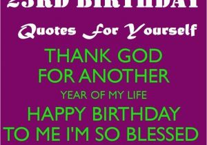 Wishing Myself A Happy Birthday Quotes 23rd Birthday Quotes for Yourself Wishing Myself A Happy