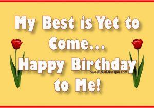 Wishing Myself A Happy Birthday Quotes 70 Happy Birthday to Me Poems Wishing Myself A Happy