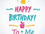 Wishing Myself A Happy Birthday Quotes Best Birthday Quotes Happy Birthday to Me Messages On