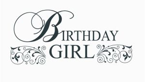 Words for Birthday Girl Birthday Girl Word Art
