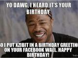 Xzibit Birthday Meme Xzibit Happy Birthday Yes Memes