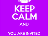 You are Invited to My Birthday Party Keep Calm and You are Invited to My Birthday Party Keep