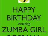 Zumba Birthday Card Happy Birthday Amazing Zumba Girl Rossana Keep Calm and