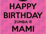 Zumba Birthday Card Happy Birthday Zumba Mami Keep Calm and Carry On Image